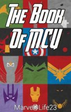 The Book Of MCU by Marvel4Life23