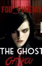 The Ghost Of You (A Gerard Way and Helena Fanfiction) by FOB_Phoenix