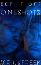 Set It Off Oneshots by lonelydancersio