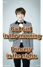 Bad Girl in the morning. Princess in the night. by Kookielesty