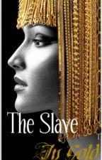 The Slave in Gold by DarkeAngel