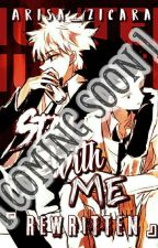 Stay With Me REWRITTEN【A Killua x OC x Gon】[COMING SOON] by Arisa_Zicara