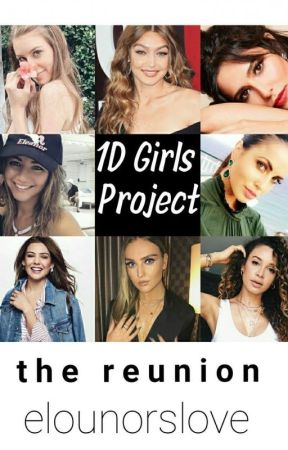 1D Girls Project 》 The Reunion  by elounorslove