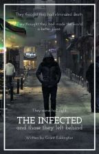 The Infected And Those They Left Behind by GrantEddington