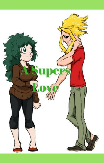A Supers Love fem!Izuku x All Might - bnha_Shiper - Wattpad