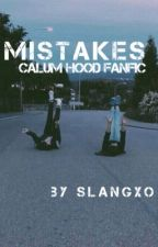 Mistakes (Calum Hood) by slangxo
