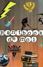 Rantbook de moi (j'ai pas d'idées bonsoir) by shawnines13