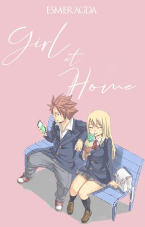 Girl At Home | Nalu One-Shot by esmeragda