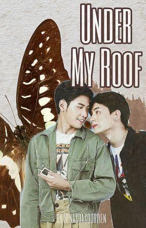 Under My Roof [Complete] by benasdasdorvien