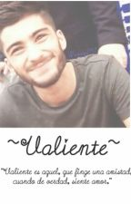 ~Valiente~ One Shot Zayn Malik y tu by wendy2112