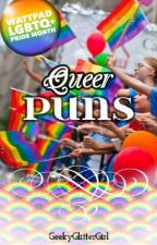 Queer Puns by GeekyGlitterGirl