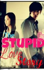 the STUPID love story (Hiatus) by kyutimonster