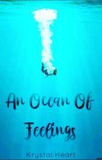 An Ocean Of Feelings by Krystal_heart16