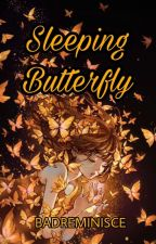 Sleeping Butterfly [Completed] by BadReminisce
