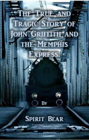The True and Tragic Story of John Griffith and the Memphis Express. by SpiritBear