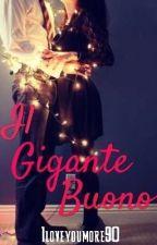 Il Gigante Buono by Iloveyoumore90