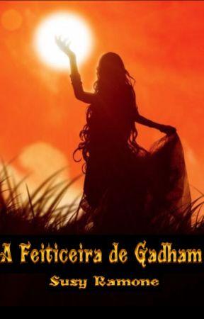 A Feiticeira de Gadham by susyramone
