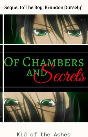 Of Chambers and Secrets by KidOfTheAshes