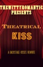 Theatrical Kiss (Backstage Kisses Rewrite) by TheWittyRomantic