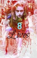 8 Lives (Sequel to Shattered) by Frojay