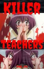 Killer Teachers by WhiteShady_11