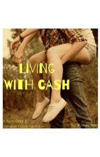 Living with Cash (Nash Grier & Cameron Dallas) by Lolonichole