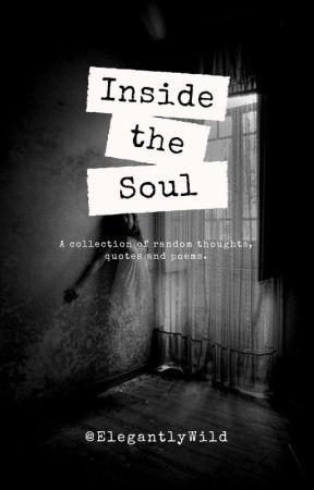 Inside the Soul by elegantlywild