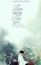 [Hoàn] Tựa Mây, Tựa Gió  by CherryLeo