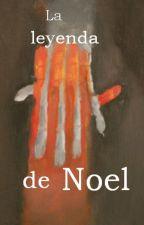 La leyenda de Noel (Novela) by SandraMorrison3
