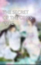 THE SECRET OF THE CEO'S WIFE by Love2_the_Moon