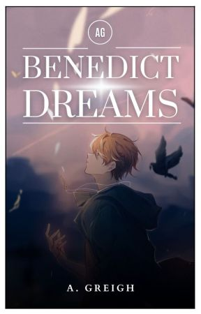 Benedict Dreams and Nightmares (Book 1 and 2) by abdiel_25