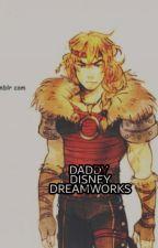 Daddy Disney/DreamWorks by Lost156