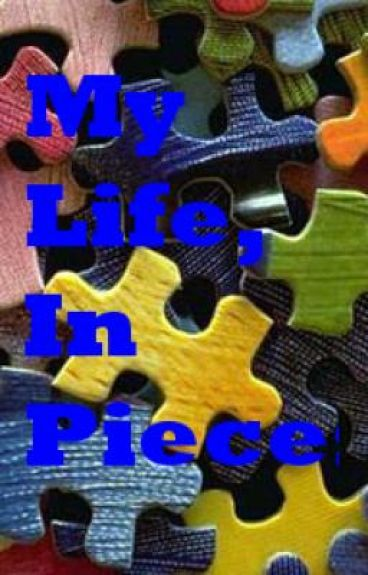 My Life, in Pieces