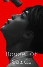 House Of Cards (Vminkook)  by Jungkookaine_