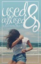 Used & Abused [K.V.] by Eastshore19