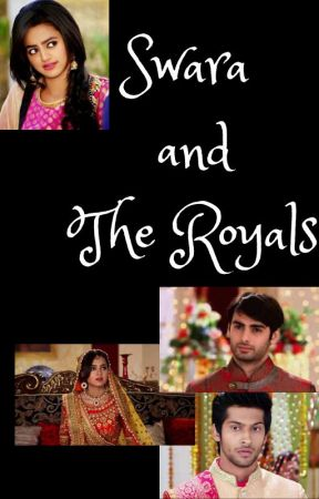 Swara and the Royals (ON HOLD) by Shonasri