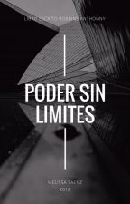 PODER SIN LIMITES by MelissaSaenz7