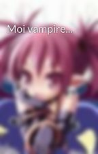 Moi vampire... by chanael