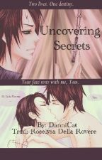 Uncovering Secrets by roselysadellarovere