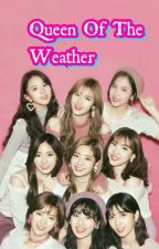 Queen Of The Weather {Twice X reader} by kpoppareaaa
