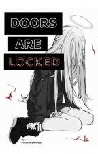 DOORS ARE LOCKED 🔒❤️ by potatoasalways