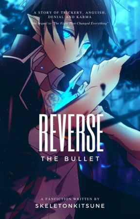 Reverse The Bullet (Ao No Exorcist) by skeletonkitsune