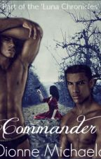 Commander (A Luna Chronicles Novel) by Mimic-My-Howl