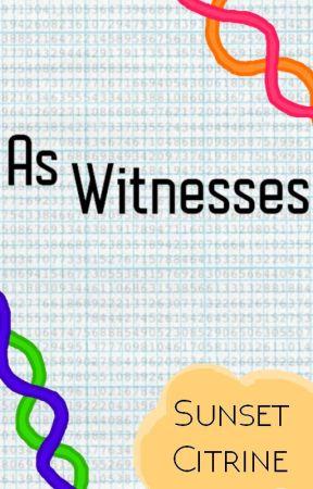 As Witnesses by SunsetLovesYoshi