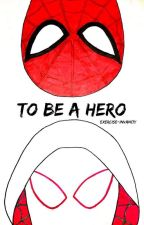 To Be A Hero | Peter Parker by exercise-invanity