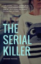 The Serial Killer by AlexanderKennedy87