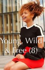 Young, Wild & Free (Tome 8) : Let's break the Rules! by Melalioune