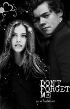 DON'T FORGET ME { ff  su Harry Styles } by LiveYourDreamz