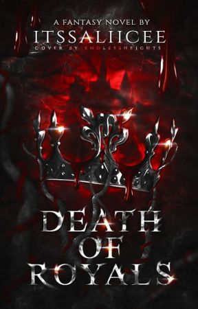 DEATH OF ROYALS by itssaliicee