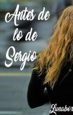 Antes de lo de Sergio by lunabox